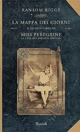 Miss Peregrine. La mappa dei giorni (Miss Peregrine. La casa dei ragazzi speciali Vol. 4)