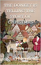 The donkey is telling the story of Christmas