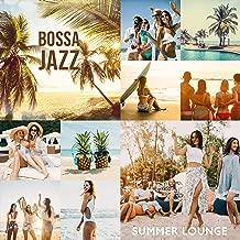 Bossa Jazz Summer Lounge: All Year Relaxing Summer Music