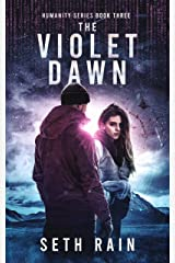 The Violet Dawn: An Apocalyptic Dystopian Thriller (Humanity Series Book 3) Kindle Edition