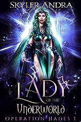 Lady of the Underworld: Greek Mythology Romance Hades & Persephone (Operation Hades Book 1) Kindle Edition