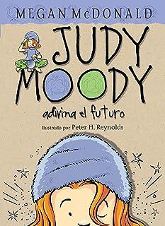 Judy Moody adivina el futuro / Judy Moody Predicts the Future (Spanish Edition)