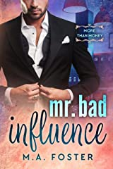 Mr. Bad Influence Kindle Edition