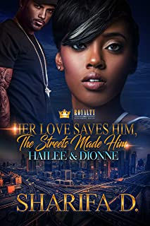 Her Love Saves Him, The Streets Made Him: Hailee & Dionne