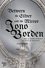 Between the Silver and the Mirror Paperback