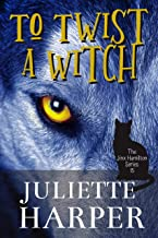To Twist a Witch: The Jinx Hamilton Series - Book 15