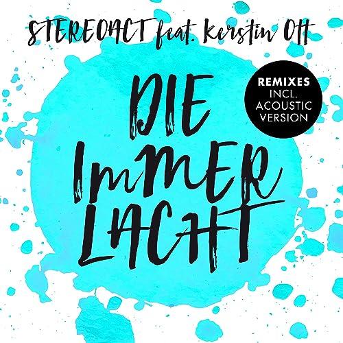 Die Immer Lacht Remixes Von Stereoact Feat Kerstin Ott Bei Amazon