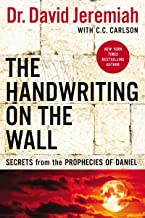 The Handwriting on the Wall: Secrets from the Prophecies of Daniel