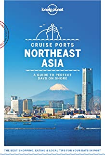 Lonely Planet Cruise Ports Northeast Asia (Travel Guide) (En