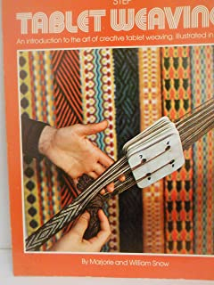 Step by Step Tablet Weaving: an Introduction to the Art of Creative Tablet Weaving [Illustrated in color]