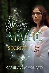 Secrets (A Shiver of Magic Book 2) Kindle Edition