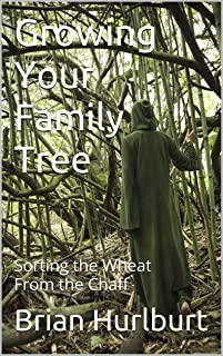 Growing Your Family Tree: Sorting the Wheat from the Chaff