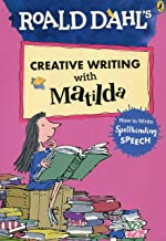 Roald Dahl's Creative Writing with Matilda: How to Write Spellbinding Speech