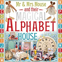Mr. and Mrs. Mouse and Their Magical Alphabet House