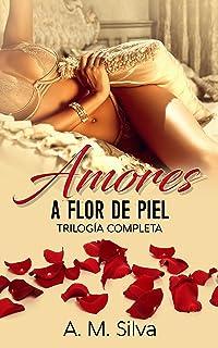 Amores a flor de piel (Trilogía completa