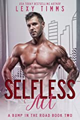 Selfless Act (A Bump in the Road Series Book 2) Kindle Edition