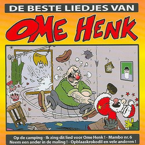 De Beste Liedjes Van Ome Henk By Ome Henk On Amazon Music