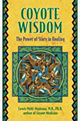 Coyote Wisdom: The Power of Story in Healing (English Edition) Format Kindle