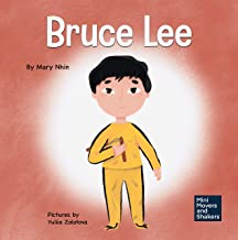 Bruce Lee: A Kid's Book About Pursuing Your Passions (Mini Movers and Shakers 5)
