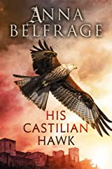 His Castilian Hawk (The Castilian Saga Book 1) Kindle Edition
