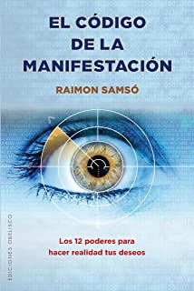 El codigo de la manifestacion: 12 poderes (Spanish Edition)