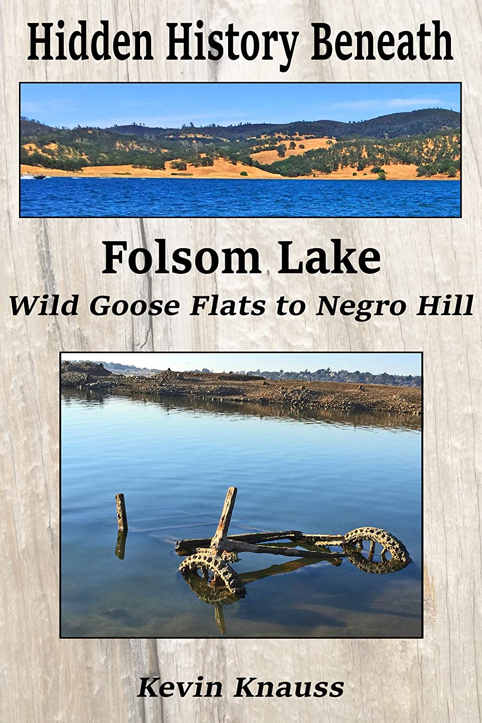 姓競う型Hidden History Beneath Folsom Lake: Wild Goose Flats to Negro Hill (English Edition)