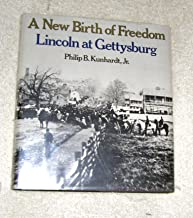 A New Birth of Freedom: Lincoln at Gettysburg