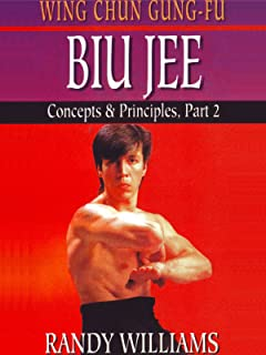 Wing Chun Gung-Fu Biu Jee Concepts & Principles Part 2 Randy Williams