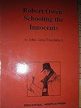 Robert Owen Schooling (The educational heretics)