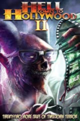 Hell Comes To Hollywood II: Twenty-Two More Tales of Tinseltown Terror Kindle Edition