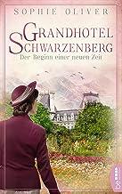 Grandhotel Schwarzenberg - Der Beginn einer neuen Zeit: Roman (Die Geschichte einer Familiendynastie 3) (German Edition)