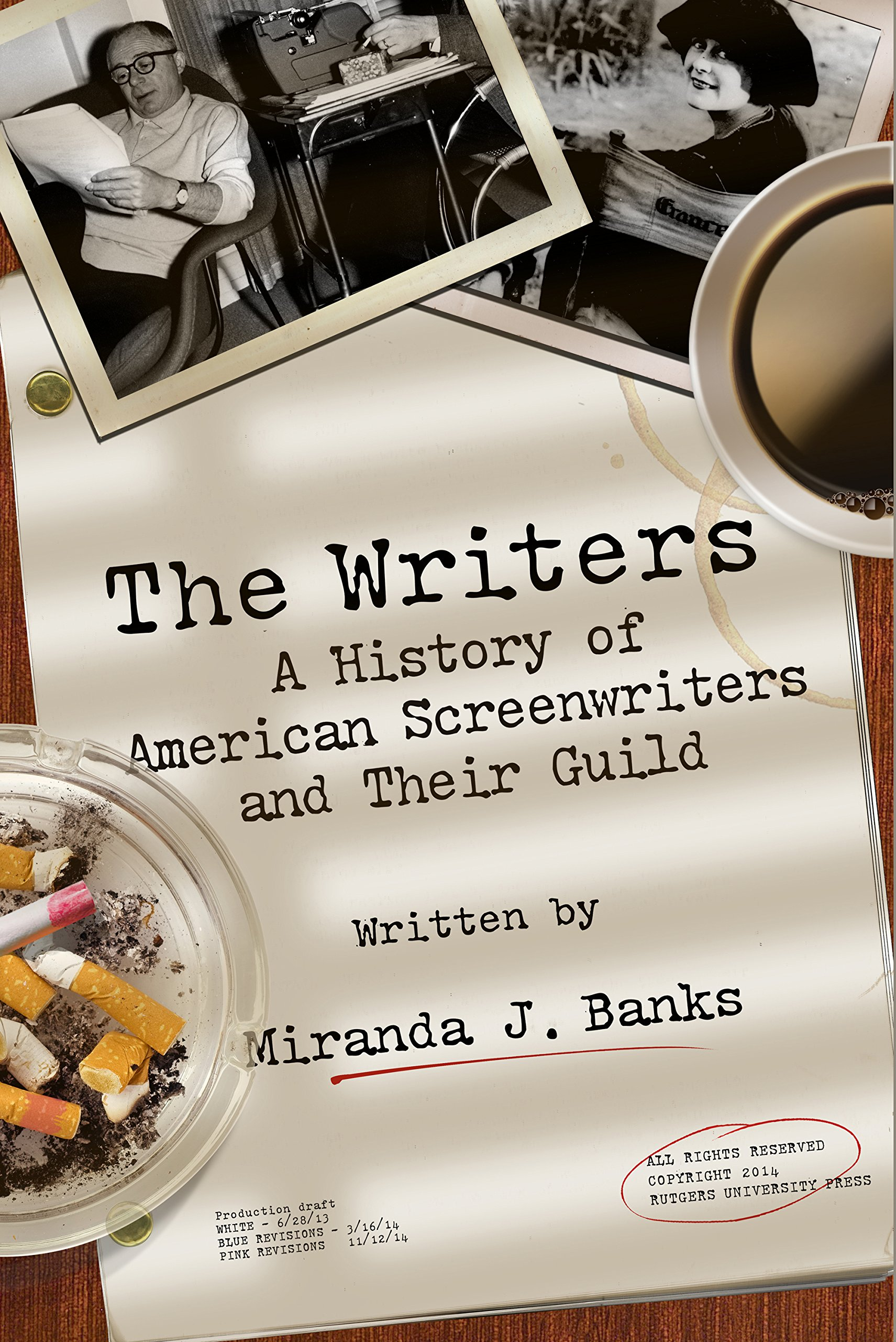 The Writers: A History of American Screenwriters and Their Guild