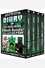 Diary Book Minecraft Series - Skeleton Steve & the Noob Mobs Collection 4: Unofficial Minecraft Books for Kids, Teens, & Nerds - Adventure Fan Fiction ... Noob Mobs Series Diaries - Bundle Box Sets) Kindle Edition
