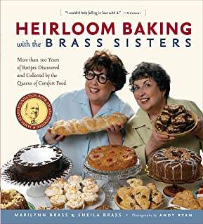 Heirloom Baking with the Brass Sisters: More than 100 Years