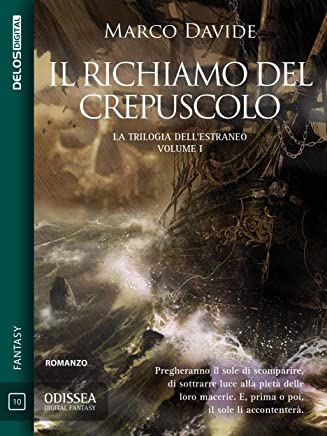 Il richiamo del crepuscolo: Trilogia dellestraneo 1 (Odissea Digital Fantasy)