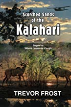 Scorched Sands of the Kalahari (Ruangwa Valley Book 2)
