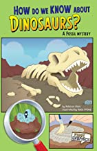 How Do We Know about Dinosaurs?: A Fossil Mystery (First Graphics: Science Mysteries)