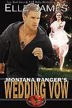 Montana Ranger's Wedding Vow (Brotherhood Protectors Book 8)