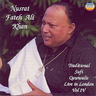 Traditional Sufi Qawwalis - Live in London, Vol IV