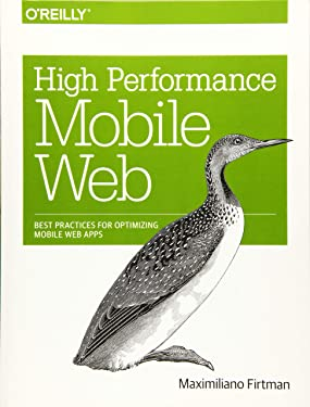 High Performance Mobile Web: Best Practices for Optimizing Mobile Web Apps