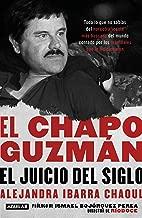 El Chapo Guzmán: El juicio del siglo. / El Chapo Guzmán: The Trial of the Century (Spanish Edition)