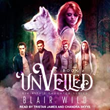 Unveiled: Divinity's Daughter Series, Book 2