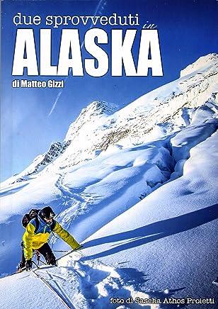 Due sprovveduti in Alaska (Contro Informazione)