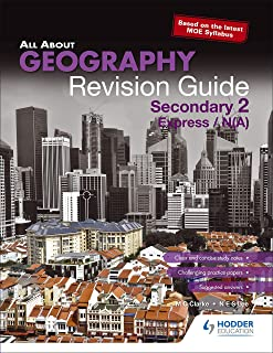 All About Geography: Revision Guide Secondary 2 (E/NA)