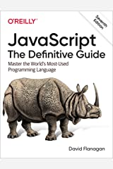 JavaScript: The Definitive Guide: Master the World's Most-Used Programming Language Kindle Edition
