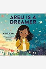 Areli Is a Dreamer: A True Story by Areli Morales, a DACA Recipient Kindle Edition