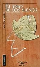 El oro de los sueños (Spanish Edition)