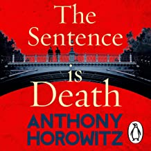 The Sentence Is Death: Detective Daniel Hawthorne, Book 2