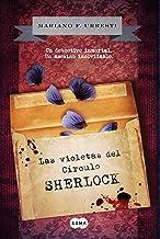 Las violetas del Círculo Sherlock: Un detective inmortal. Un asesino inolvidable