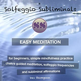 Easy Meditation for Beginners, Simple Mindfulness Practice: Chakra Guided Meditation, Solfeggio Frequencies & Subliminal Affirmations - Solfeggio Subliminals